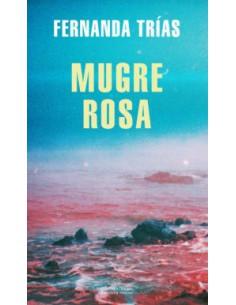 Fernanda Trías, Mugre rosa