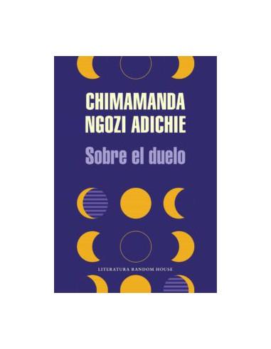 Chimamanda Ngozi Adichie, Sobre el duelo