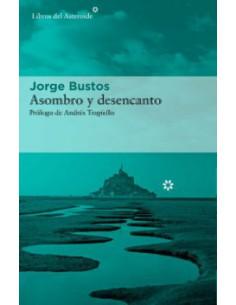 Jorge Bustos, Asombro y...