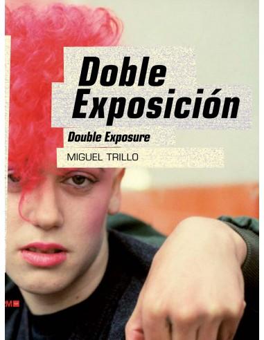 Miguel Trillo, Doble exposición