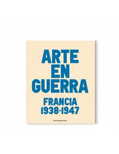 Arte en guerra. Francia, 1938-1947