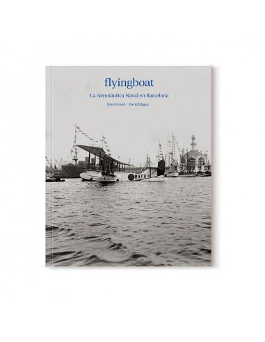 Flyingboat. La Aeronáutica Naval en...