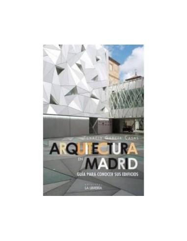 Arquitectura en Madrid: Guía para...