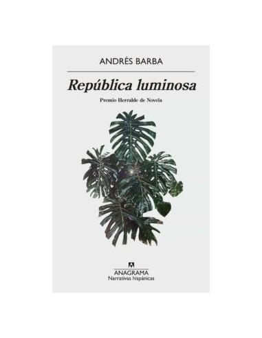 Andrés Barba, República luminosa