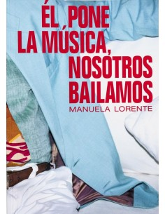 Manuela Lorente, Él pone la...
