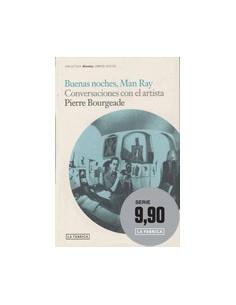 Buenas noches, Man Ray. Conversaciones con el artista