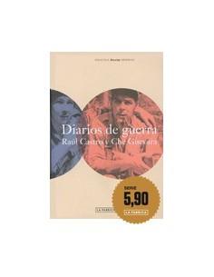 Diarios de Guerra. Raúl Castro y Che Guevara