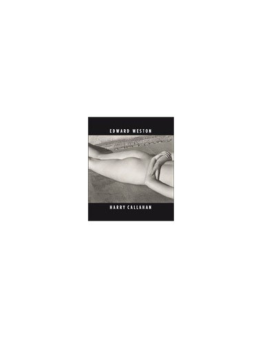 Edward Weston & Harry Callahan