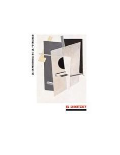El Lissitzky: la experiencia de la totalidad