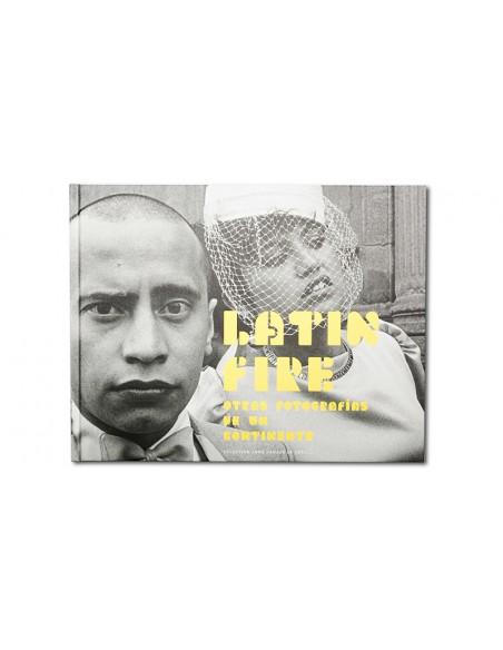 Latin Fire. Otras fotografías de un continente