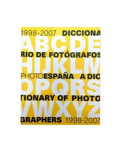 PHotoEspaña. Diccionario de fotógrafos. 1998-2007, diez años del festival