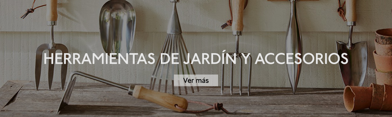 HERRAMIENTAS DE JARDÍN Y ACCESORIOS